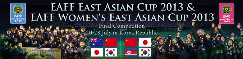 EAFF East Asian Cup 2013 & EAFF Women's East Asian Cup 2013