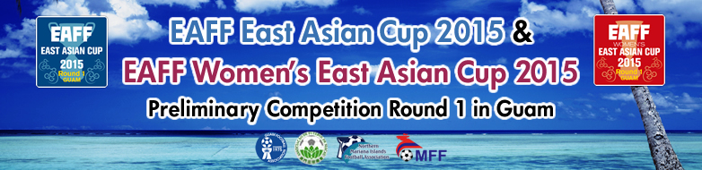 EAFF East Asian Cup 2015 & EAFF Women's East Asian Cup 2015 Preliminary Competition Round 1